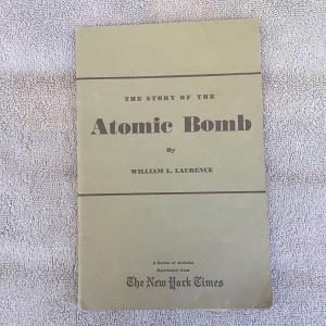 The Story of the Atomic Bomb by William Laurence