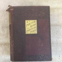 A Practical Book for Practical People (King-Richardson Publishing) (c1896)