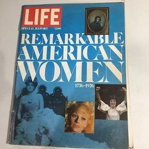 Life Magazine 1776-1976 Remarkable American Women
